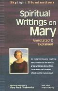Spiritual Writings On Mary Annotated & Explained