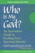 Who Is My God? An Innovative Guide to Finding Your Spiritual Identity
