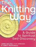 Knitting Way A Guide To Spiritual Self-Discovery
