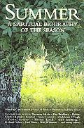 Summer A Spiritual Biography Of The Season