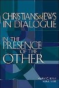 Christians & Jews in Dialogue Learning in the Presence of the Other