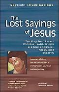 Lost Sayings of Jesus Teachings from Ancient Christian, Jewish, Gnostic And Islamic Sources-...