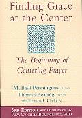 Finding Grace at the Center The Beginning of Centering Prayer