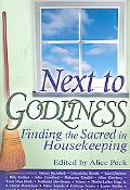 Next to Godliness Finding the Sacred in Housekeeping