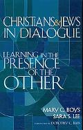 Christians and Jews in Dialogue: Learning in the Presence of the Other