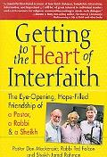 Getting to the Heart of Interfaith: The Eye-Opening, Hope-Filled Friendship of a Rabbi, a Pa...