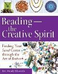 Beading the Creative Spirit: Finding Your Sacred Center Through the Art of Beadwork