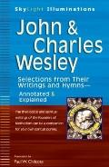 John and Charles Wesley : Selections from Their Writings and Hymns--Annotated and Explained