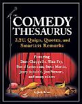 Comedy Thesaurus 3,241 Quips, Quotes, And Smartass Remarks
