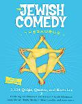 Jewish Comedy Thesarus 3102 Quips, Quotes, and Kvetches