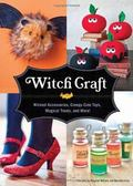 Witch Craft : Wicked Accessories, Spellbinding Jewelry, Creepy-Cute Toys, and More!
