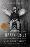 Library of Souls: The Third Novel of Miss Peregrine's Home for Peculiar Children