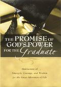 Promise of God's Power for the Graduate: Meditations of STrength, Courage, and Wisdom for th...