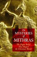 Mysteries Of Mithras The Pagan Belief That Shaped The Christian World