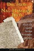 Discovery Of The Nag Hammadi Texts A Firsthand Account Of The Expedition That Shook The Foun...