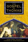 Gospel Of Thomas The Gnostic Wisdom Of Jesus