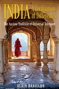 India, A Civilization Of Differences The Ancient Tradition Of Universal Tolerance