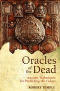 Oracles of the Dead Ancient Techniques for Predicting the Future