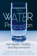 Water Prescription For Health, Vitality, And Rejuvenation