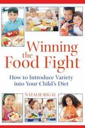 Winning the Food Fight How To Introduce Variety into Your Child's Diet