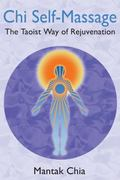 Chi Self-Massage The Taoist Way of Rejuvenation