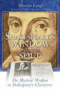 Shakespeare's Window into the Soul The Mystical Wisdom in Shakespeare's Characters