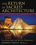 Return of Sacred Architecture The Golden Ratio And the End of Modernism