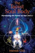 Taoist Soul Body Harnessing the Power of Kan and Li