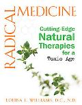 Radical Medicine : Cutting-Edge Natural Therapies for a Toxic Age