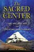 Sacred Center: The Ancient Art of Locating Sanctuaries