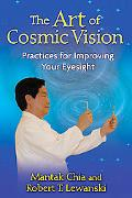 The Art of Cosmic Vision: Practices for Improving Your Eyesight