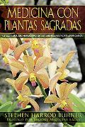 Medicina con plantas sagradas: La sabidura del herbalismo de los aborgenes norteamericanos (...