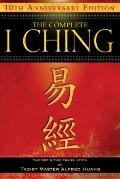 The Complete I Ching10th Anniversary Edition: The Definitive Translation by Taoist Master Al...