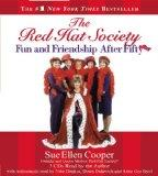 The Red Hat Society(TM): Fun and Friendship After Fifty
