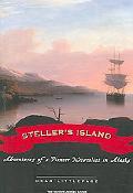 Stellar's Island Adventures of a Pioneer Naturalist in Alaska