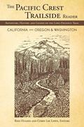 Pacific Crest Trailside Reader, California : Adventure, History, and Legend on the Long-Dist...