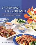 Cooking for a Crowd Menus, Recipes And Strategies for Entertaining 10 to 50