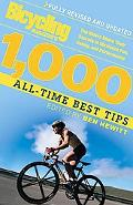 Bicycling Magazine's 1,000 All-time Best Tips Top Riders Share Their Secrets To Maximize Fun...
