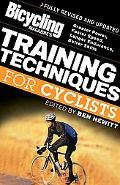 Bicycling Magazine's Training Techniques For Cyclists Greater Power, Faster Speed, Longer En...
