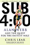 Sub 4:00 Alan Webb And The Quest For The Fastest Mile