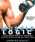 Muscle Logic Escalating Density Training Changes The Rules For Maximum-Impact Weight Training