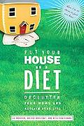 Put Your House on a Diet Declutter Your Home And Reclaim Your Life