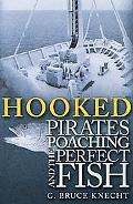 Hooked Pirates, Poaching, And the Perfect Fish