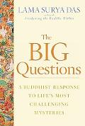 Big Questions A Buddhist Response to Life's Most Challenging Mysteries