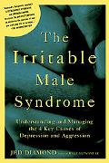 Irritable Male Syndrome Understanding And Managing the 4 Key Causes of Depression And Aggres...