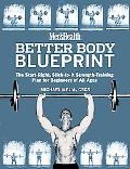 Men's Health Better Body Blueprint The Start-Right, Stick-to-It Strength Training Plan