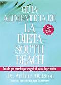 Guia Alimenticia de La Dieta South Beach / Nuturitional Guide of the South Beach Diet The Co...
