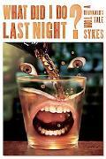 What Did I Do Last Night? A Drunkard's Tale