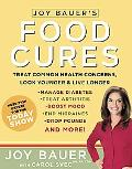 Joy Bauer's Food Cures Easy 4-step Nutrition Programs for Improving Your Body
