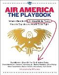 Air America The Playbook  What a Bunch of Left-wing Media Types Have to Say About a World Go...